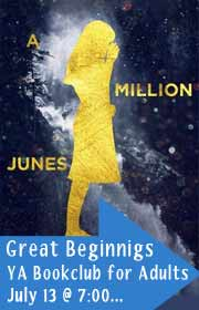 Great Beginnings, A YA Book Club for Adults, July 13 at 7:00