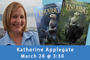 Katherine Applegate, March 28th 2019 at 3:30pm