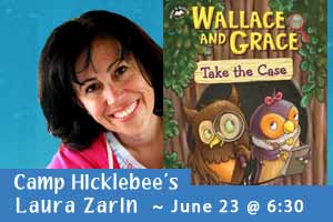 Camp Hicklebee's: Laura Zarin, June 23 at 6:30