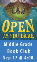 Open If You Dare, Middle Grade Book Club, Sep 17 @ 4:00