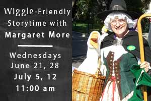 Wiggle-Friendly Story Time with Margaret More: Wednesdays, June 21, 28, July 5, 12 at 11:00 AM