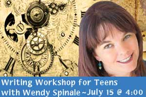 Writing Workshop for Teens with Wendy Spinale, July 15 at 4:00