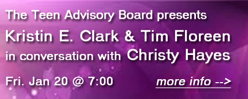 Teen Advisory Board presents Kristin Clark & Tim Floreen in conversation with Christy Hayes January 20 at 7:00. More info...